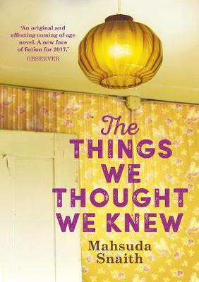 Things We Thought We Knew by Mahsuda Snaith
