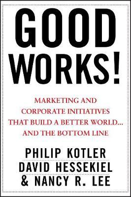 Good Works! by Philip Kotler