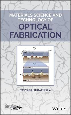Materials Science and Technology of Optical Fabrication by Tayyab I. Suratwala