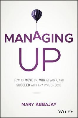 Managing Up by Mary Abbajay