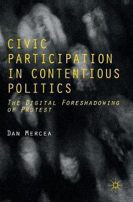 Civic Participation in Contentious Politics by Dan Mercea