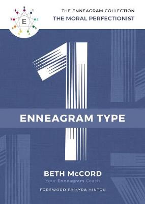 The Enneagram Type 1: The Moral Perfectionist by Beth McCord