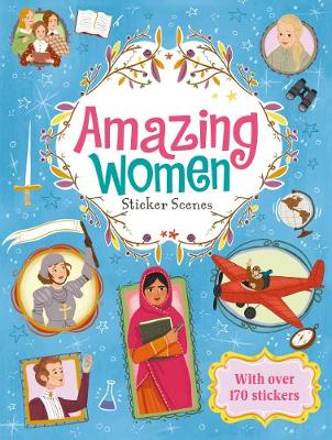 Amazing Women: Sticker Scenes by Egmont Publishing UK