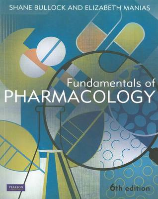 Fundamentals of Pharmacology by Shane Bullock