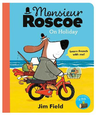 Monsieur Roscoe on Holiday by Jim Field