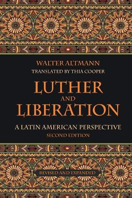 Luther and Liberation by Walter Altmann
