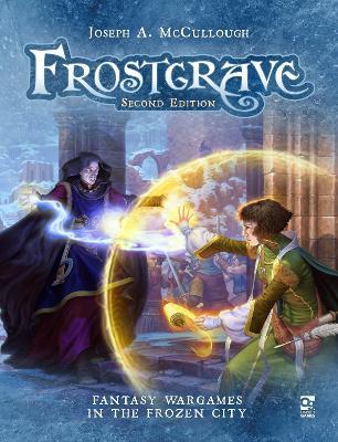 Frostgrave: Second Edition: Fantasy Wargames in the Frozen City by Joseph A. McCullough
