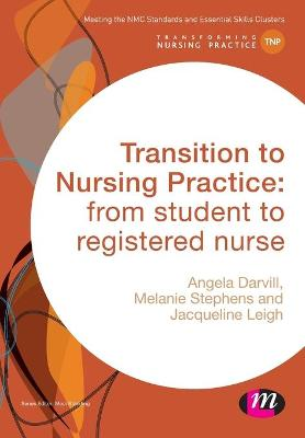 Transition to Nursing Practice: by Angela Darvill
