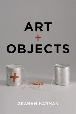 Art and Objects by Graham Harman
