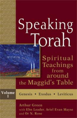 Speaking Torah, Volume 1 by Arthur Green
