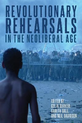 Revolutionary Rehearsals in the Neoliberal Age: Struggling to Be Born? book