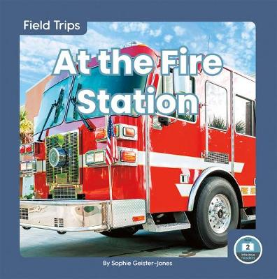 Field Trips: At the Fire Station book