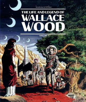 Life And Legend Of Wallace Wood Volume 2 book