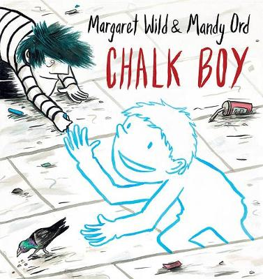 Chalk Boy by Margaret Wild