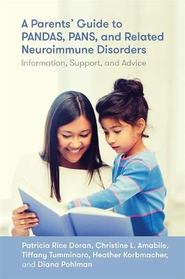 A Parents' Guide to PANDAS, PANS, and Related Neuroimmune Disorders: Information, Support, and Advice book