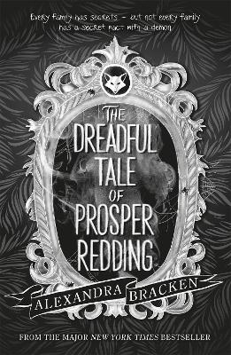 Prosper Redding: The Dreadful Tale of Prosper Redding: Book 1 by Alexandra Bracken