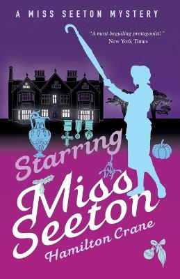 Miss Seeton Mystery: Starring Miss Seeton (Book 16) by Hamilton Crane