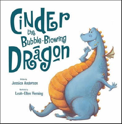 Cinder the Bubble-blowing Dragon by Jessica Anderson