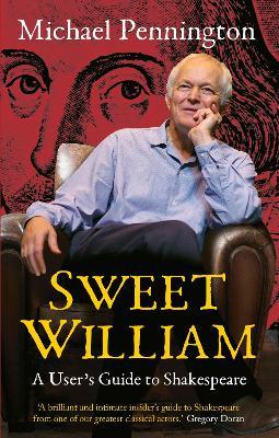 Sweet William by Michael Pennington