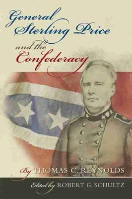 General Sterling Price and the Confederacy by
