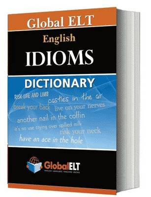 Global ELT - English Idioms Dictionary by Andrew & Manser , Martin H. Betsis