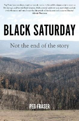 Black Saturday: Not the End of the Story by Peg Fraser