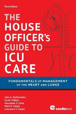 House Officer's Guide to ICU Care by John A. Elefteriades