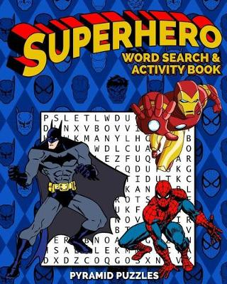 Superhero Word Search and Activity Book by Pyramid Puzzles