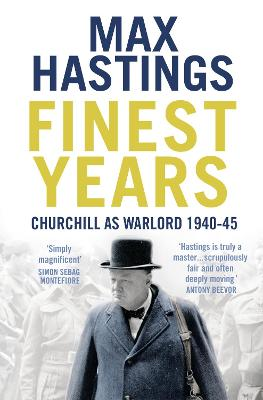 Finest Years by Sir Max Hastings