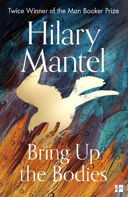 Bring Up the Bodies (The Wolf Hall Trilogy) by Hilary Mantel