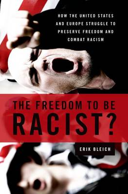 Freedom to Be Racist? by Erik Bleich