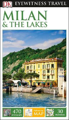 DK Eyewitness Travel Guide Milan and the Lakes by DK Travel