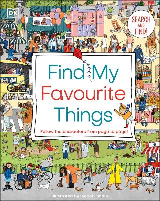 Find My Favourite Things: Search and find! Follow the characters from page to page! book