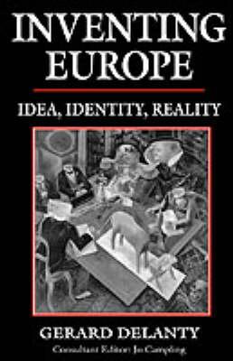 Inventing Europe by Gerard Delanty