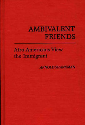 Ambivalent Friends by Arnold Shankman
