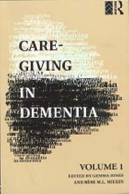 Care-Giving in Dementia: Volume 1: Research and Applications by Gemma M. M. Jones