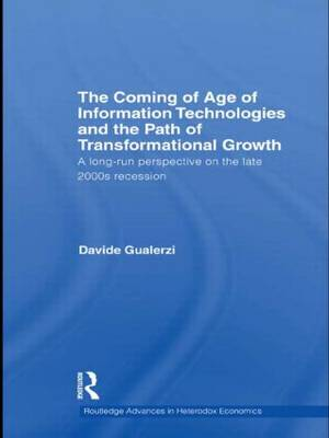 The Coming of Age of Information Technologies and the Path of Transformational Growth: A long run perspective on the late 2000s recession book