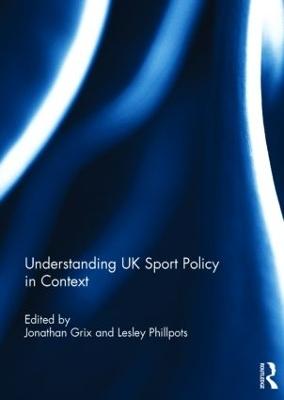 Understanding UK Sport Policy in Context book