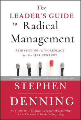 Leader's Guide to Radical Management by Stephen Denning