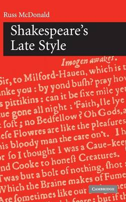 Shakespeare's Late Style by Russ McDonald