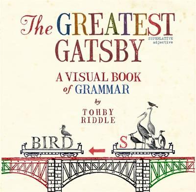 Greatest Gatsby: A Visual Book Of Grammar book