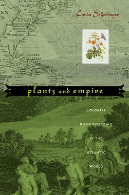 Plants and Empire by Londa Schiebinger