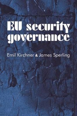 Eu Security Governance by Emil J. Kirchner