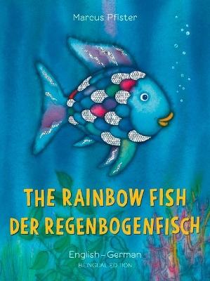 The Rainbow Fish: Bilingual Edition (English-German) by Marcus Pfister