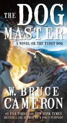 The Dog Master by W Bruce Cameron