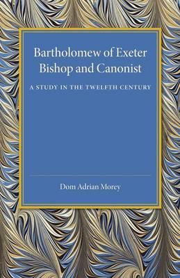Bartholomew of Exeter by Dom Adrian Morey