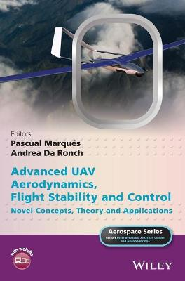 Advanced UAV Aerodynamics, Flight Stability and Control by Dr. Pascual Marques