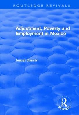 Adjustment, Poverty and Employment in Mexico book