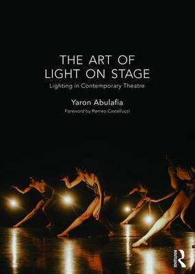 The Art of Light on Stage by Yaron Abulafia
