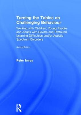 Turning the Tables on Challenging Behaviour by Peter Imray